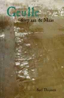 Boek: Geulle dorp aan de maas.